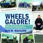 Wheels Galore! Adaptive Cars, Wheelchairs, and a Vibrant Daily Life with Cerebral Palsy, Iain M. MacLeod