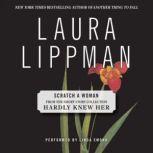 Scratch a Woman, Laura Lippman