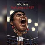 Who Was Muhammad Ali?, James Buckley, Jr.