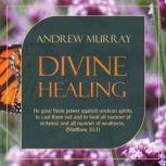 Divine Healing, Andrew Murray