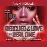 Rescued by the Love of a Real One, Toy