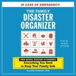 In Case of Emergency: The Family Disaster Organizer From Natural Disasters to Pandemics, Everything You Need to Keep Your Family Safe, Allison Stewart
