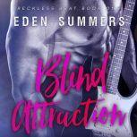 Blind Attraction, Eden Summers