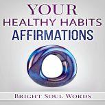 Your Healthy Habits Affirmations, Bright Soul Words