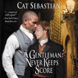 A Gentleman Never Keeps Score Seducing the Sedgwicks, Cat Sebastian