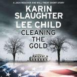 Cleaning the Gold A Jack Reacher and Will Trent Short Story, Karin Slaughter