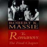 The Romanovs: The Final Chapter, Robert K. Massie