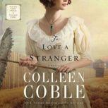 To Love a Stranger, Colleen Coble