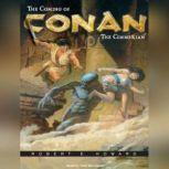 The Coming of Conan the Cimmerian, Robert E. Howard