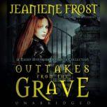 Outtakes from the Grave A Night Huntress Outtakes Collection, Jeaniene Frost