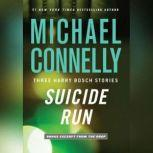 Suicide Run Three Harry Bosch Stories, Michael Connelly