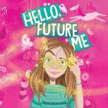 Hello, Future Me, Kim Ventrella