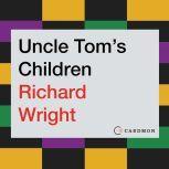 Uncle Tom's Children, Richard Wright