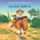 Leroy Ninker Saddles Up Tales from Deckawoo Drive, Volume One, Kate DiCamillo