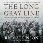 The Long Gray Line The American Journey of West Point's Class of 1966, Rick Atkinson