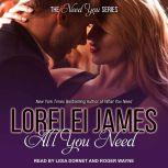 All You Need, Lorelei James
