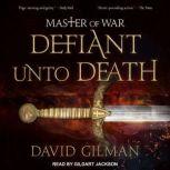 Master of War Defiant Unto Death, David Gilman