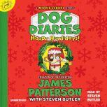 Dog Diaries: Happy Howlidays A Middle School Story, James Patterson