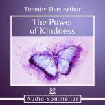 The Power of Kindness, Timothy Shay Arthur