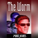 The Worm, Mike Jones