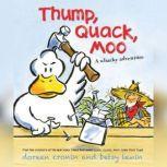 Thump, Quack, Moo A Whacky Adventure, Doreen Cronin