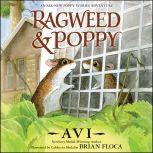 Ragweed and Poppy, Avi