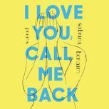 I Love You, Call Me Back Poems, Sabrina Benaim