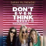 Don't Even Think About It, Sarah Mlynowski