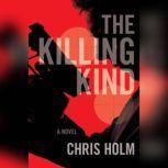 The Killing Kind, Chris Holm