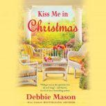 Kiss Me in Christmas, Debbie Mason