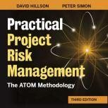 Practical Project Risk Management, Third Edition The ATOM Methodology, David  Hillson