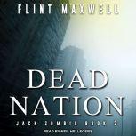 Dead Nation A Zombie Novel, Flint Maxwell