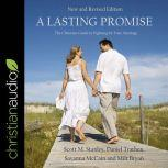 A Lasting Promise The Christian Guide to Fighting for Your Marriage, New and Revised Edition, Milt Bryan