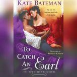 To Catch an Earl, Kate Bateman