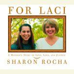 For Laci A Mother's Story of Love, Loss, and Justice, Sharon Rocha