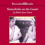 Sisterchicks on the Loose, Robin Jones Gunn