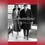 Clementine The Life of Mrs. Winston Churchill, Sonia Purnell