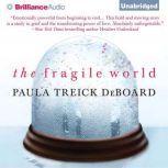 The Fragile World, Paula Treick DeBoard