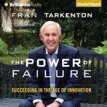 The Power of Failure Succeeding in the Age of Relentless Innovation, Fran Tarkenton