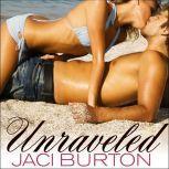 Unraveled, Jaci Burton