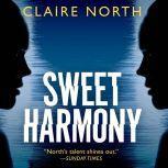 Sweet Harmony, Claire North