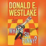 Whats So Funny?, Donald E. Westlake