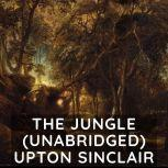 The Jungle  (Unabridged), Upton Sinclair