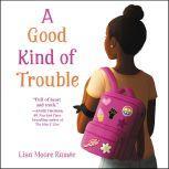 A Good Kind of Trouble, Lisa Moore RamA©e