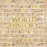 World History From the Ancient World to the Information Age, Philip Parker