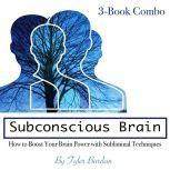 Subconscious Brain How to Boost Your Brain Power with Subliminal Techniques