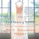 The Idea of Love, Patti Callahan Henry