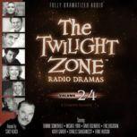 The Twilight Zone Radio Dramas, Volume 24, Various Authors