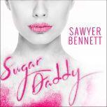 Sugar Daddy, Sawyer Bennett