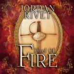 Duel of Fire, Jordan Rivet